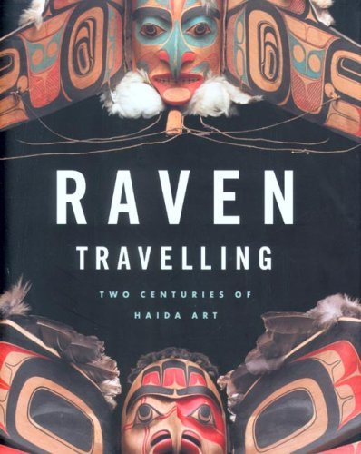Raven Travelling: Two Centuries of Haida Art ebook