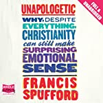 Unapologetic | Francis Spufford