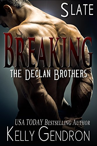 Erotic Contemporary Romance with 97% rave reviews and a 67% flash price cut!  SLATE (Breaking the Declan Brothers, #2) by Kelly Gendron