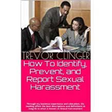 How To Identify, Prevent, and Report Sexual Harassment