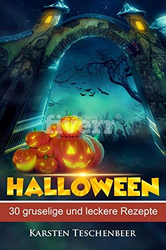 Halloween Kochbuch: 30 Gruselige und Leckere Rezepte zum
