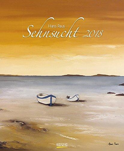 Sehnsucht 2018: Großer Kunstkalender. Wandkalender mit Werken des Künstlers Hans Paus von der See. Format: 45,5 x 55 cm, Foliendeckblatt