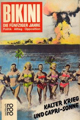 Bikini. Die fünfziger Jahre. Kalter Krieg und - Berlin Bikini Shops