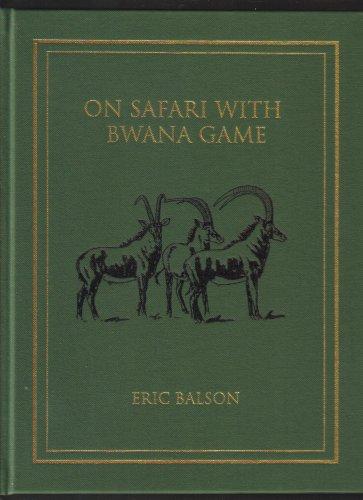On Safari with Bwana Game