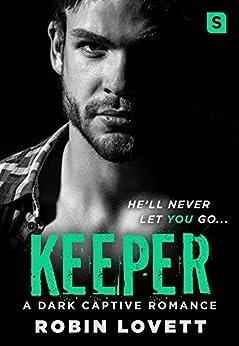 Keeper: A Dark Captive Romance (Dark Romance Trilogy) by [Lovett, Robin]