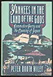 Yankees in the Land of the Gods, Peter B. Wiley, 0670815071