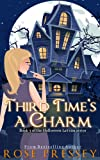 Third Time's a Charm: A Witch Cozy Mystery (The Halloween LaVeau Series Book 3)