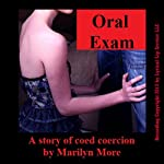 Oral Exam: A Reluctant Tale of Blackmail Teacher Student Sex | Marilyn More