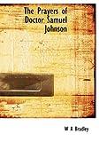 The Prayers of Doctor Samuel Johnson, W. A. Bradley, 1115091999