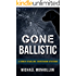 Gone Ballistic (A Robin Starling Courtroom Mystery)
