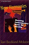 New Harmonies : Choosing Contemporary Music for Worship, McLean, Terri Bocklund, 1566992060