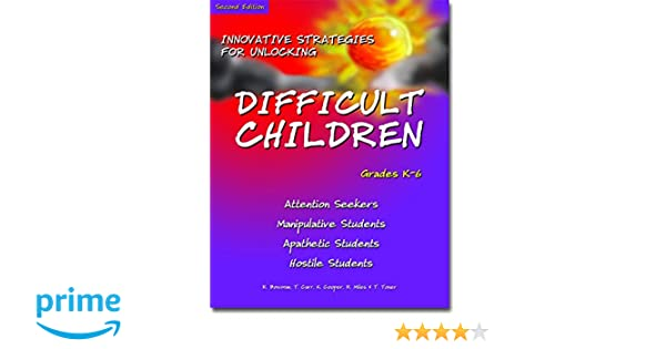 Amazon Innovative Strategies For Unlocking Difficult Children Attention Seekers Manipulative Students Apathetic Hostile