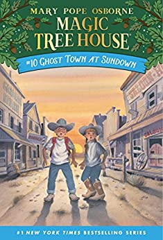 Ghost Town at Sundown (Magic Tree House Book 10) by [Osborne, Mary Pope]