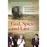 God, Spies and Lies: Finding South Africa's future through its past