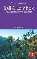 Bali & Lombok: Includes the Gili Islands and Komodo (Footprint Focus)