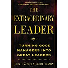 The Extraordinary Leader : Turning Good Managers into Great Leaders by John Zenger (2002-07-25)