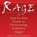 Rage: A Step-by-Step Guide to Overcoming Explosive Anger | Ronald Potter-Efron MSW PhD