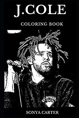 J. Cole Coloring Book: Legendary Grammy Award Nominee and Famous Hip Hop Prodigy, Iconic Rapper and Acclaimed Producer Inspired Adult Coloring Book (J. Cole Books)