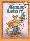 Arthur Babysits: An Arthur Adventure (Arthur Adventures)