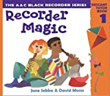 img - for Recorder Magic: Descant Tutor Book 1 (Bk. 1) book / textbook / text book