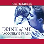 Drink of Me | Jacquelyn Frank