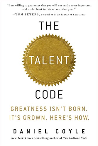 The Talent Code: Greatness Isn't Born. It's Grown. Here's How. [Daniel Coyle] (Tapa Dura)