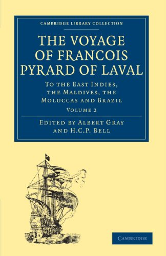 The Voyage of François Pyrard of Laval to the East Indies, the Maldives, the Moluccas and Brazil (Cambridge Library Coll