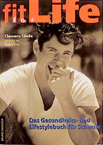 Fit for Life - Das Gesundheits-Lifestylebuch für Schwule: Das Gesundheits- Und Lifestylebuch Fur Schwule