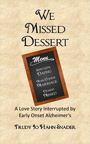 We Missed Dessert by Trudy Jo Hahn Snader (2013-12-03)