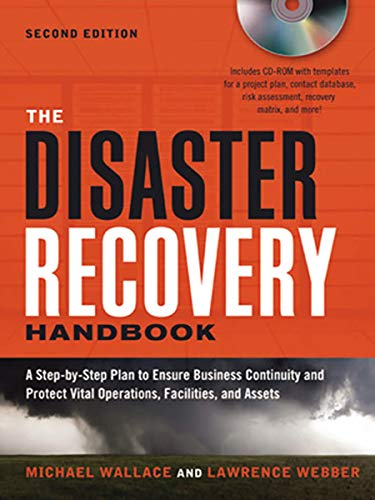 The Disaster Recovery Handbook: A Step-by-Step Plan to Ensure Business Continuity and Protect Vital Operations, Facilities, and Assets by [Webber, Lawrence, Wallace, Michael]