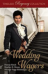 Wedding Wagers (Timeless Regency Collection Book 11)