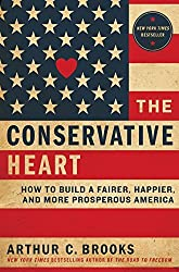 By Arthur C. Brooks - The Conservative Heart: How to Build a Fairer, Happier, and More (2015-07-29) [Hardcover]