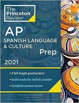 Princeton Review AP Spanish Language & Culture Prep, 2021: Practice Tests + Content Review + Strategies & Techniques (2021) (College Test Preparation)