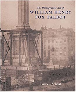 What Fox Talbot Could Have Done With >> The Photographic Art Of William Henry Fox Talbot Larry J Schaaf