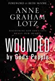 img - for Wounded by God's People: Discovering How God s Love Heals Our Hearts book / textbook / text book