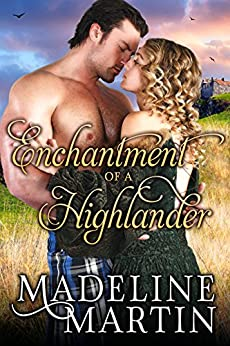 Enchantment of a Highlander (Heart of the Highlands Book 3) by [Martin, Madeline]