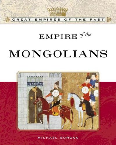 Empire Of The  Mongols (Great Empires of the Past)