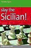 Slay The Sicilian!-Timothy Taylor