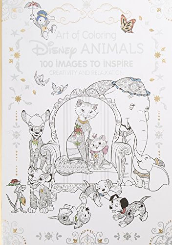 Art of Coloring: Disney Animals: 100 Images to Inspire Creativity and -