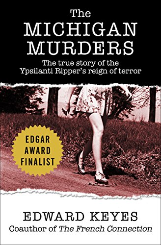 The Michigan Murders: The True Story of the Ypsilanti Ripper's Reign of Terror (Best Job Sites For College Grads)
