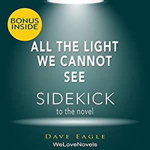 All the Light We Cannot See: A Sidekick to the Anthony Doerr Novel Audiobook