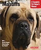 Mastiffs (Barron's Complete Pet Owner's Manuals (Paperback))