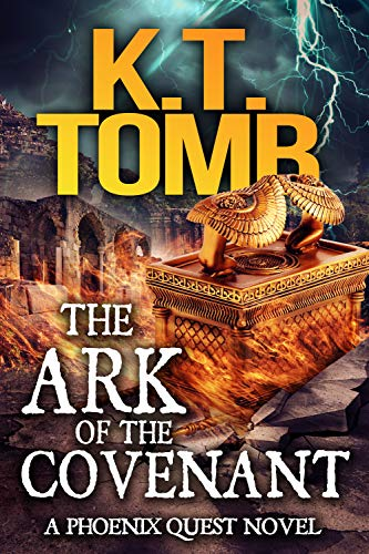 The Ark of the Covenant (Phoenix Quest Book 5) (Story Of The Ark Of The Covenant)