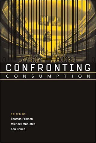 Download Confronting Consumption 1st Edition ( Paperback ) by Princen, Thomas pulished by The MIT Press PDF