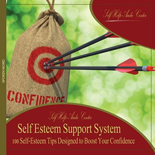 - Self Esteem Support System: 100 Self-Esteem Tips Designed to Boost Your Confidence, Pt. 4