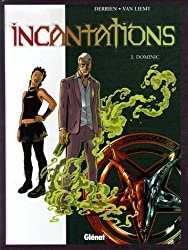 Incantations, Tome 3 : Dominic