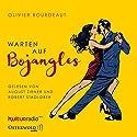 Warten auf Bojangles Hörbuch von Olivier Bourdeaut Gesprochen von: August Zirner, Robert Stadlober