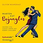 Warten auf Bojangles | Olivier Bourdeaut