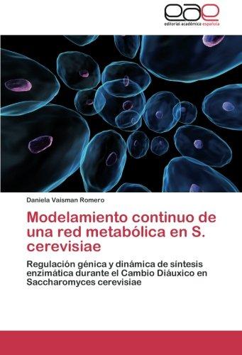 Modelamiento Continuo de Una Red Metabolica En S. Cerevisiae ...