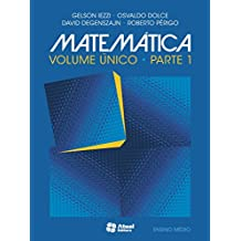 Matemática. Ensino Médio - Volume Único. Parte 1